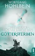 Cover-Bild zu Hohlbein, Wolfgang: Die Chronik der Unsterblichen - Göttersterben (eBook)