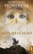 Cover-Bild zu Hohlbein, Wolfgang: Die Chronik der Unsterblichen - Die Verfluchten (eBook)