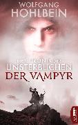 Cover-Bild zu Hohlbein, Wolfgang: Die Chronik der Unsterblichen - Der Vampyr (eBook)