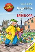 Cover-Bild zu Kommissar Kugelblitz - Kugelblitz in Barcelona von Scheffler, Ursel