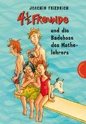 Cover-Bild zu 4 1/2 Freunde 13: 4 1/2 Freunde und die Badehose des Mathelehrers von Friedrich, Joachim