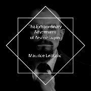 Cover-Bild zu Leblanc, Maurice: The Extraordinary Adventures of Arsène Lupin (Audio Download)