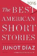 Cover-Bild zu The Best American Short Stories 2016 von Díaz, Junot (Hrsg.)