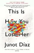 Cover-Bild zu This Is How You Lose Her von DÍAz, Junot