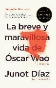 Cover-Bild zu La Breve Y Maravillosa Vida de Óscar Wao = The Brief Wondrous Life of Oscar Wao von Díaz, Junot