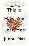 Cover-Bild zu This Is How You Lose Her (eBook) von Díaz, Junot