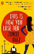 Cover-Bild zu This Is How You Lose Her von Diaz, Junot