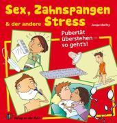 Cover-Bild zu Sex, Zahnspangen und der andere Stress von Bailey, Jacqui