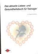 Cover-Bild zu Das aktuelle Liebes- und Gesundheitsbuch für Teenager von Göttlicher, Sigurd