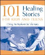 Cover-Bild zu Burns, George W.: 101 Healing Stories for Kids and Teens (eBook)