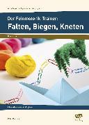 Cover-Bild zu Der Feinmotorik-Trainer: Falten, Biegen, Kneten von Mönning, Petra