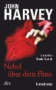 Cover-Bild zu Harvey, John: Nebel über dem Fluss (eBook)