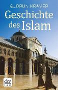 Cover-Bild zu Krämer, Gudrun: Geschichte des Islam (eBook)