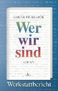 Cover-Bild zu Friedrich, Sabine: Wer wir sind. Werkstattbericht (eBook)