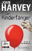 Cover-Bild zu Harvey, John: Der Kinderfänger (eBook)