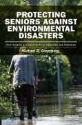 Cover-Bild zu Greenberg, Michael R: Protecting Seniors Against Environmental Disasters (eBook)