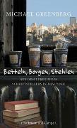 Cover-Bild zu Greenberg, Michael: Betteln, Borgen, Stehlen