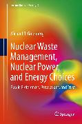Cover-Bild zu Greenberg, Michael: Nuclear Waste Management, Nuclear Power, and Energy Choices (eBook)