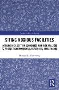 Cover-Bild zu Greenberg, Michael R: Siting Noxious Facilities (eBook)