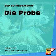Cover-Bild zu Maupassant, Guy de: Die Probe (Ungekürzt) (Audio Download)