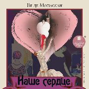 Cover-Bild zu Maupassant, Guy de: Nashe serdce (Audio Download)