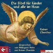 Cover-Bild zu Die Bibel für Kinder und alle im Haus (Audio Download) von Oberthür, Rainer