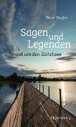 Cover-Bild zu Ziegler, Peter: Sagen und Legenden rund um den Zürichsee