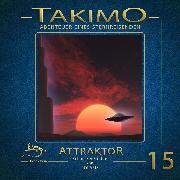 Cover-Bild zu Liendl, Peter: Takimo - 15 - Attraktor (Audio Download)