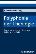 Cover-Bild zu Boschki, Reinhold (Beitr.): Polyphonie der Theologie (eBook)