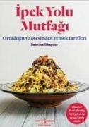 Cover-Bild zu Ghayour, Sabrina: Ipek Yolu Mutfagi
