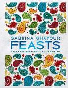 Cover-Bild zu Ghayour, Sabrina: Feasts: Middle Eastern Food to Savor & Share