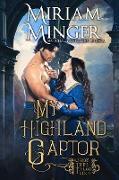Cover-Bild zu My Highland Captor (Warriors of the Highlands, #3) (eBook) von Minger, Miriam