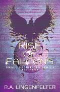 Cover-Bild zu Rise of Falcons: BOOK THREE (Small Sacrifices, #3) (eBook) von Lingenfelter, R. A.