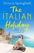 Cover-Bild zu The Italian Holiday (eBook) von Springfield, Victoria