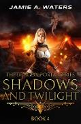 Cover-Bild zu Shadows and Twilight (The Dragon Portal, #4) (eBook) von Waters, Jamie A.