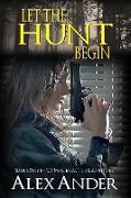 Cover-Bild zu Let the Hunt Begin (Jessica Devlin - U.S. Marshal Action & Adventure, #3) (eBook) von Ander, Alex
