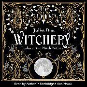 Cover-Bild zu Diaz, Juliet: Witchery (Audio Download)