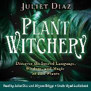 Cover-Bild zu Diaz, Juliet: Plant Witchery (Audio Download)