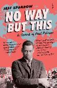 Cover-Bild zu Sparrow, Jeff: No Way But This: In Search of Paul Robeson