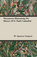 Cover-Bild zu Simpson, W. Sparrow: Documents Illustrating the History of S. Paul's Cathedral