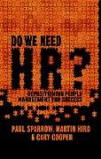 Cover-Bild zu Sparrow, Paul: Do We Need Hr?: Repositioning People Management for Success