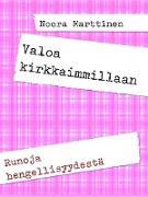Cover-Bild zu Marttinen, Noora: Valoa kirkkaimmillaan (eBook)