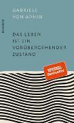 Cover-Bild zu Arnim, Gabriele von: Das Leben ist ein vorübergehender Zustand
