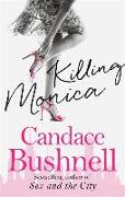 Cover-Bild zu Bushnell, Candace: Killing Monica