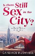 Cover-Bild zu Bushnell, Candace: Is There Still Sex in the City?