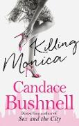 Cover-Bild zu Bushnell, Candace: Killing Monica (eBook)