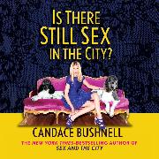 Cover-Bild zu Bushnell, Candace: Is There Still Sex in the City? (Unabridged) (Audio Download)