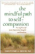 Cover-Bild zu Germer, Christopher (PhD, private practice, Arlington, MA): The Mindful Path to Self-compassion