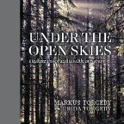 Cover-Bild zu Torgeby, Markus: Under the Open Skies: Finding Peace and Health Through Nature
