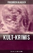 Cover-Bild zu Glauser, Friedrich: Kult-Krimis: 26 Romane & Detektivgeschichten (eBook)